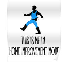 This Is Me In Home Improvement Mode Poster