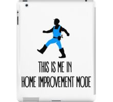 This Is Me In Home Improvement Mode iPad Case/Skin