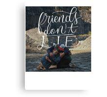 Stranger Things , Friends Don't Lie Canvas Print
