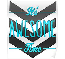 It's Awesome Time Poster