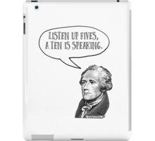 Alexander Hamilton Listen Up Fives iPad Case/Skin