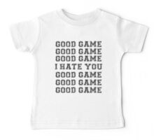 Good Game.  I Hate You. Baby Tee