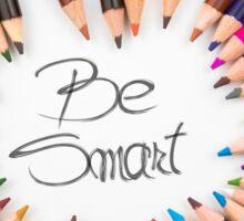 Be Smart Sticker