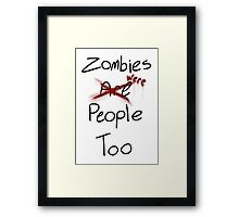 Zombies Were People Too Framed Print