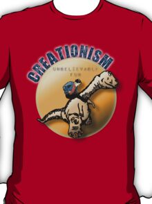 Creationism - unbelievable fun T-Shirt