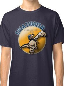 Creationism - unbelievable fun Classic T-Shirt