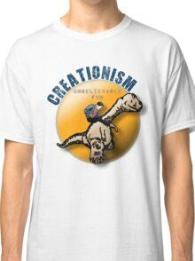 Creationism - unbelievable fun Classic T-Shirt