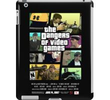 The Dangers of Video Games Poster iPad Case/Skin