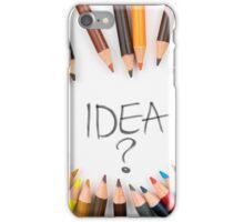 IDEA ? iPhone Case/Skin
