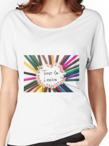 Time To Learn Women's Relaxed Fit T-Shirt