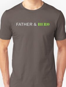 Father and Hero Unisex T-Shirt