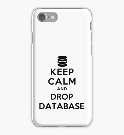 Keep calm and drop database iPhone Case/Skin