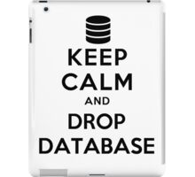 Keep calm and drop database iPad Case/Skin