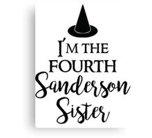 I'm the Fourth Sanderson Sister Canvas Print