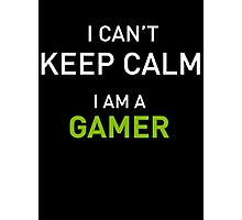 I Cant Keep Calm I Am A Gamer Photographic Print