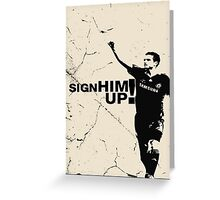 sign him up Greeting Card
