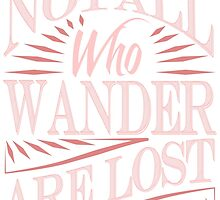 Not All Who Wander Are Lost by papabuju