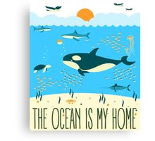The Ocean Is My Home Canvas Print