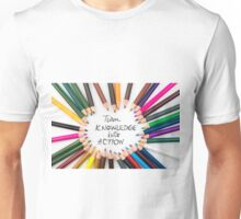 Turn Knowledge Into Action Unisex T-Shirt
