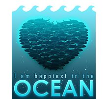 I Am Happiest In The Ocean Photographic Print