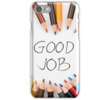 GOOD JOB iPhone Case/Skin