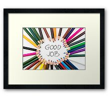 GOOD JOB Framed Print