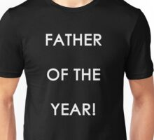 FATHER OF THE YEAR! Unisex T-Shirt