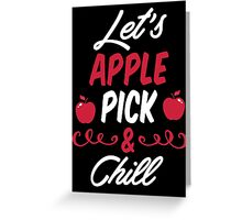 Apple Pick & Chill Greeting Card
