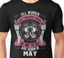 All Women Created Equal The Best Born In May Unisex T-Shirt