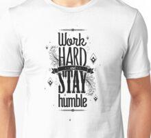 WORK HARD STAY HUMBLE Unisex T-Shirt