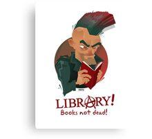 Books not dead! Canvas Print