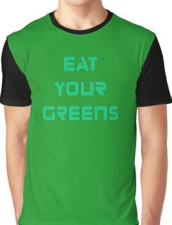 Vegan - Eat Your Greens Graphic T-Shirt