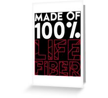 Made of 100% Life Fiber - White Greeting Card