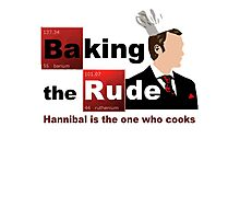 Baking the Rude - Hannibal - version 3 Photographic Print