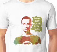 Sheldon Cooper funny quote  Unisex T-Shirt