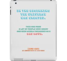 In the beginning the universe was created. iPad Case/Skin