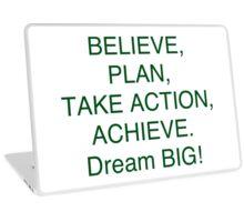 """""""Believe + Plan + Action = Achieve"""" Dream BIG Design Laptop Skin"""