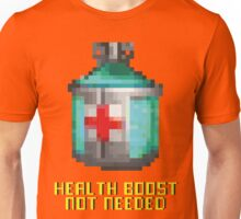 Health Boost not Needed Unisex T-Shirt