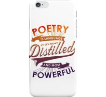 Poetry Is Languange At Its Most Distilled And Powerful iPhone Case/Skin