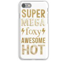 AVPM Super Mega Foxy Awesome Hot iPhone Case/Skin