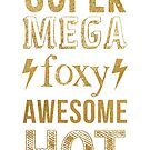 AVPM Super Mega Foxy Awesome Hot by Jacqui Frank