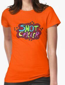 Shot Caller Womens Fitted T-Shirt