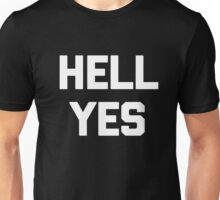 Hell Yes T-Shirt funny saying sarcastic novelty humor cool Unisex T-Shirt