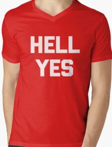 Hell Yes T-Shirt funny saying sarcastic novelty humor cool Mens V-Neck T-Shirt