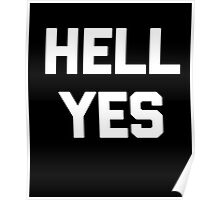 Hell Yes T-Shirt funny saying sarcastic novelty humor cool Poster