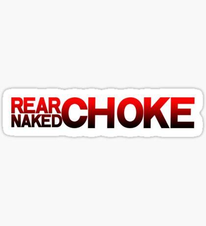 REAR NAKED CHOKE Sticker