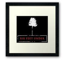 Six Feet Under Framed Print