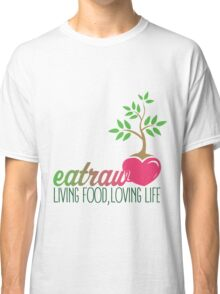 Raw Eating Classic T-Shirt