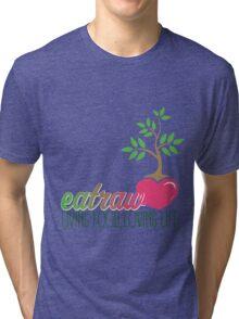 Raw Eating Tri-blend T-Shirt