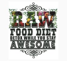 Raw Food Diet, Detox While You Stay Awesome Kids Tee